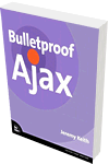 Bulletproof Ajax